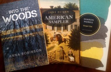 Into the Woods, by Anna Robinson. American Sampler, by Jane Duran. Gospel Oak, by Sharon Morris.
