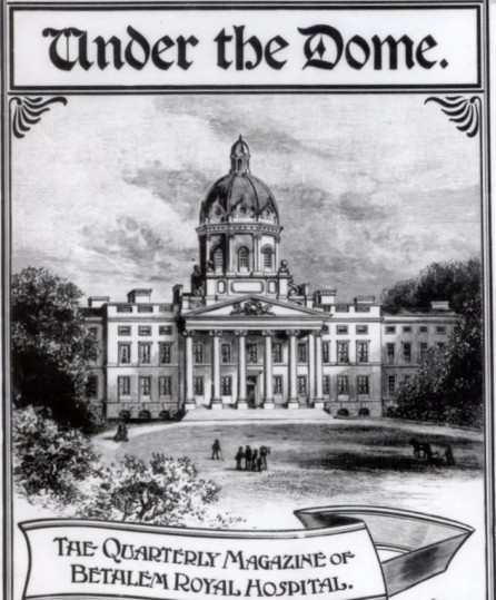 Under the Dome, the in-house produced journal of Bethlam hospital, date unknown